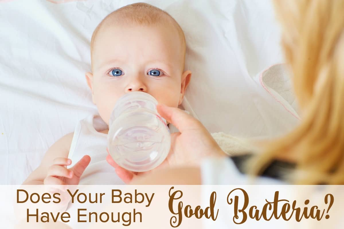 Does Your Baby Have Enough Good Bacteria