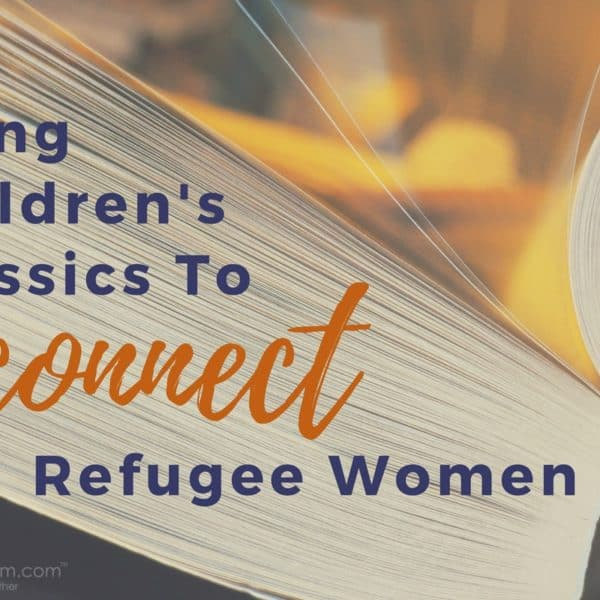 Using a Children's Classic to Connect Refugee Women