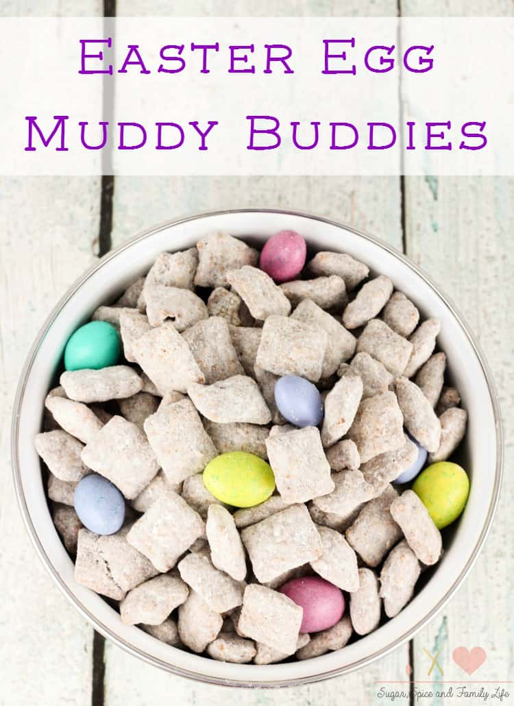 Easter Egg Muddy Buddys from Sugar Spice and Family Life