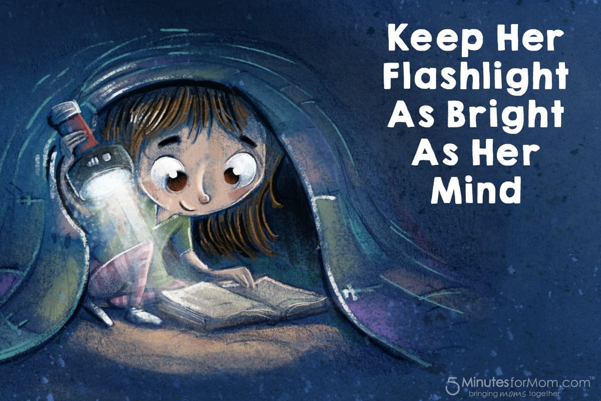Keep her flashlight as bright as her mind