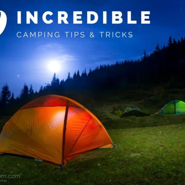 10 Incredible Camping Tips and Tricks