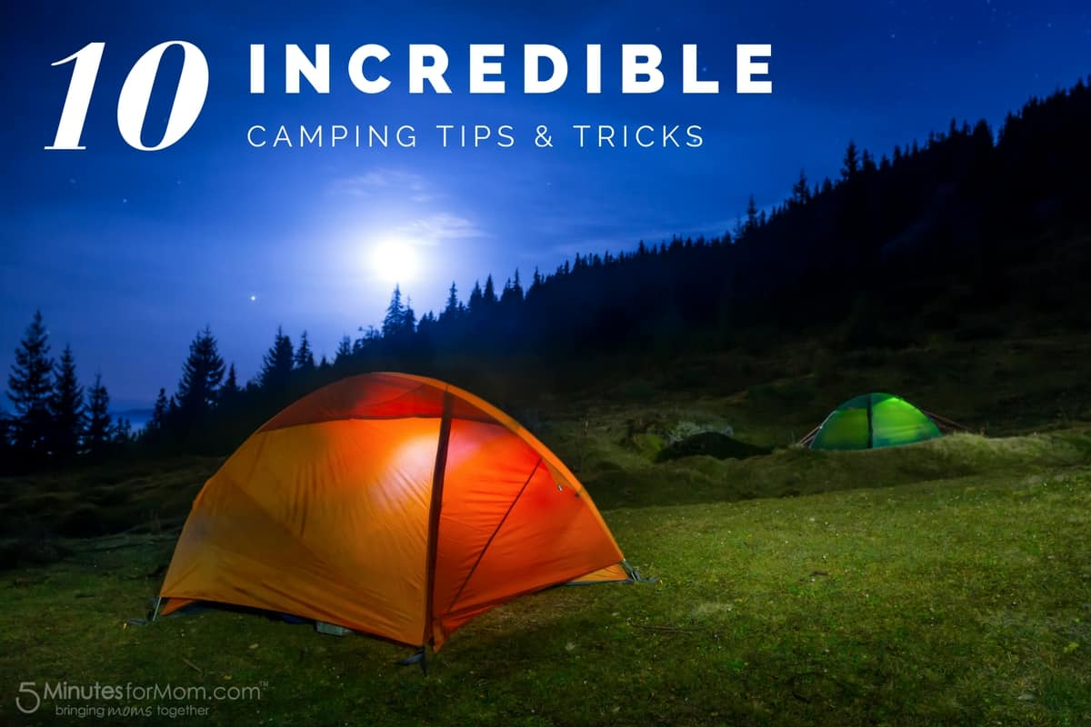 10 Camping Tips and Tricks