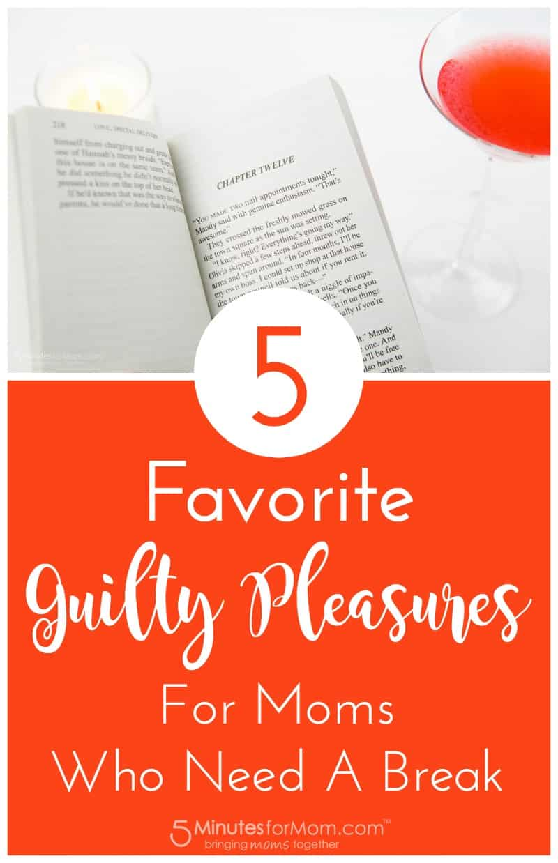 5 Favorite Guilty Pleasures For Moms Who Need A Break