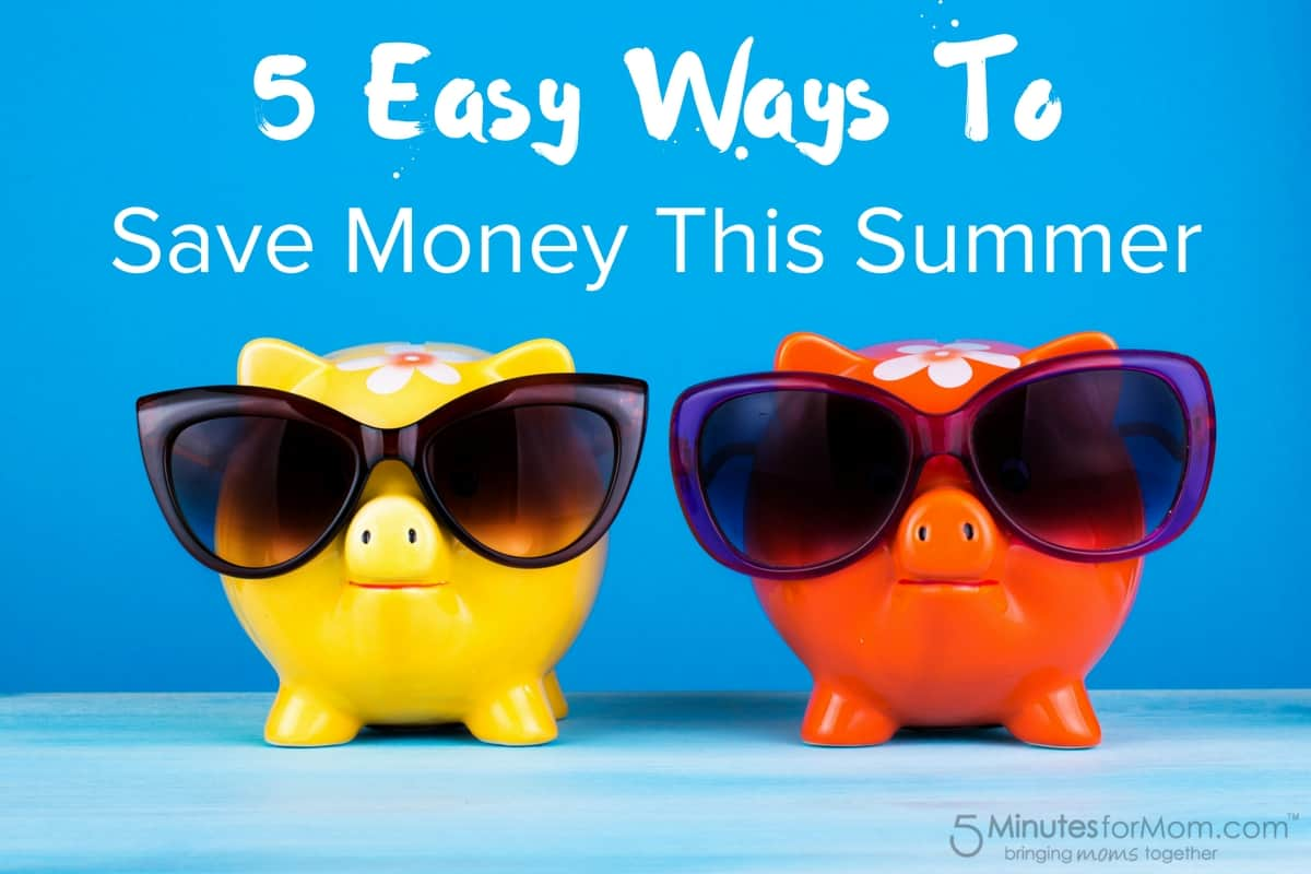 5 Easy Ways To Save Money This Summer