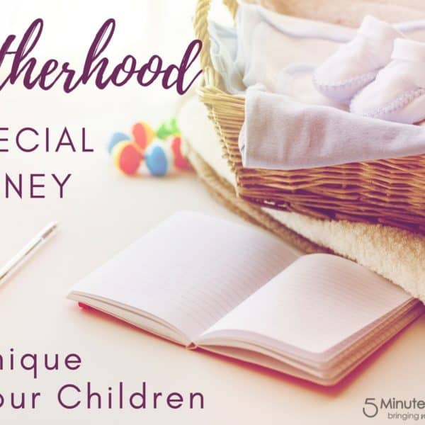 Motherhood – A Special Journey As Unique As Your Children