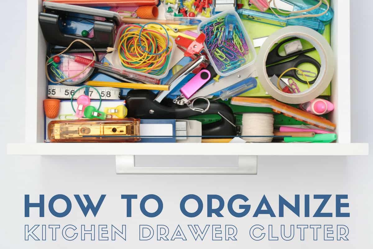 How to organize kitchen drawer clutter How to organize kitchen drawers