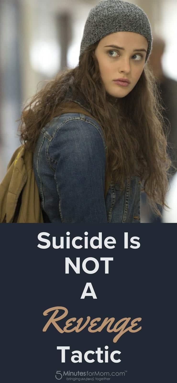 Suicide is not a revenge tactic