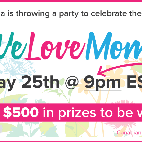 Join the #WeLoveMoms Twitter Party for Canadians May 25th, 9pm ET