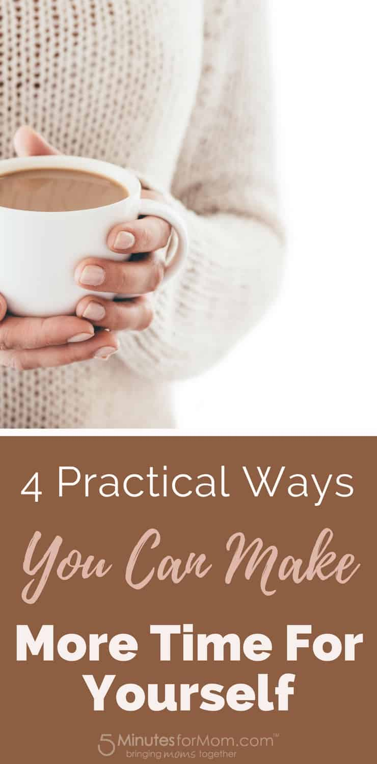 4 Practical Ways You Can Make More Time for Yourself