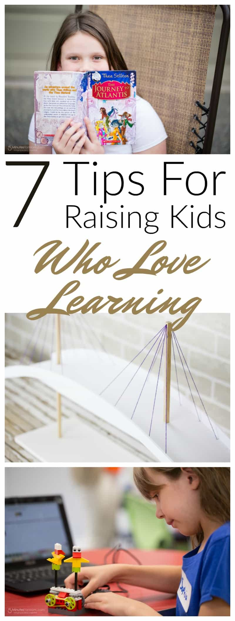 7 Tips For Raising Kids Who Love Learning