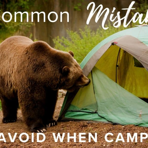 5 Common Mistakes to Avoid When Camping