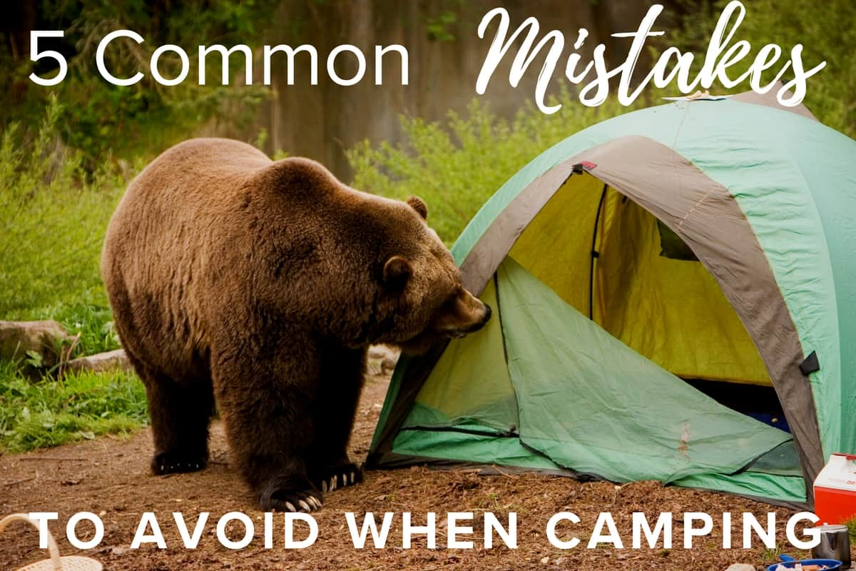 Common Mistakes to Avoid When Camping
