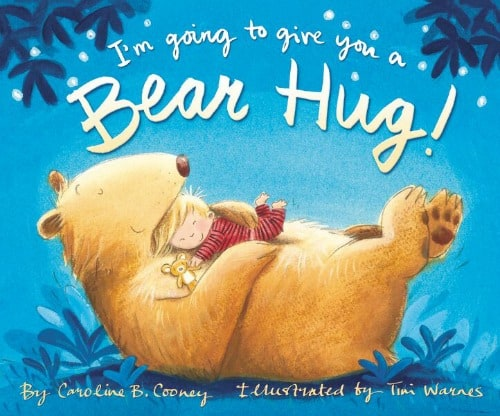 Perfect snuggly bedtime reading with I'M GOING TO GIVE YOU A BEAR HUG!