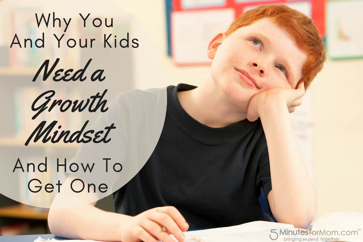 Why You And Your Kids Need a Growth Mindset Growth Mindset