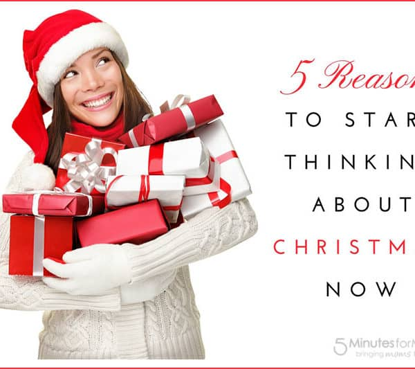 5 Reasons to Start Thinking About Christmas Now