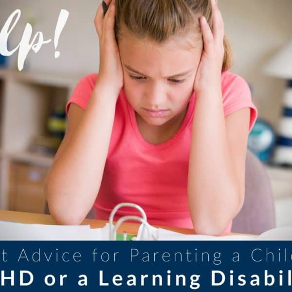 Honest Advice for Parenting a Child with ADHD or a Learning Disability