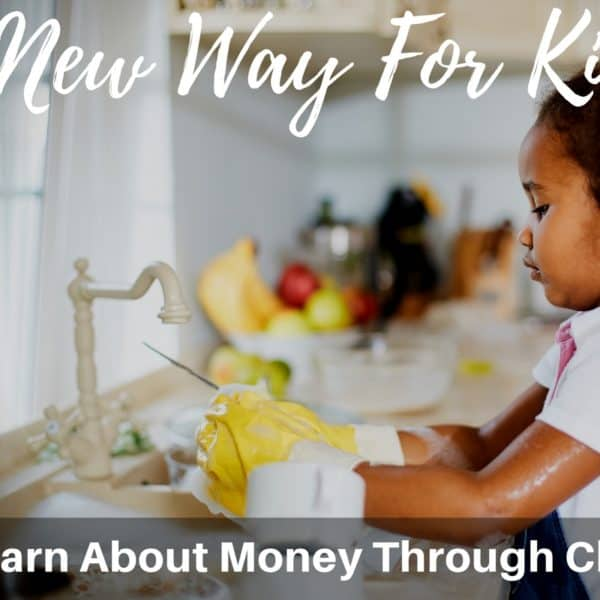 A New Way For Kids To Learn About Money Through Chores