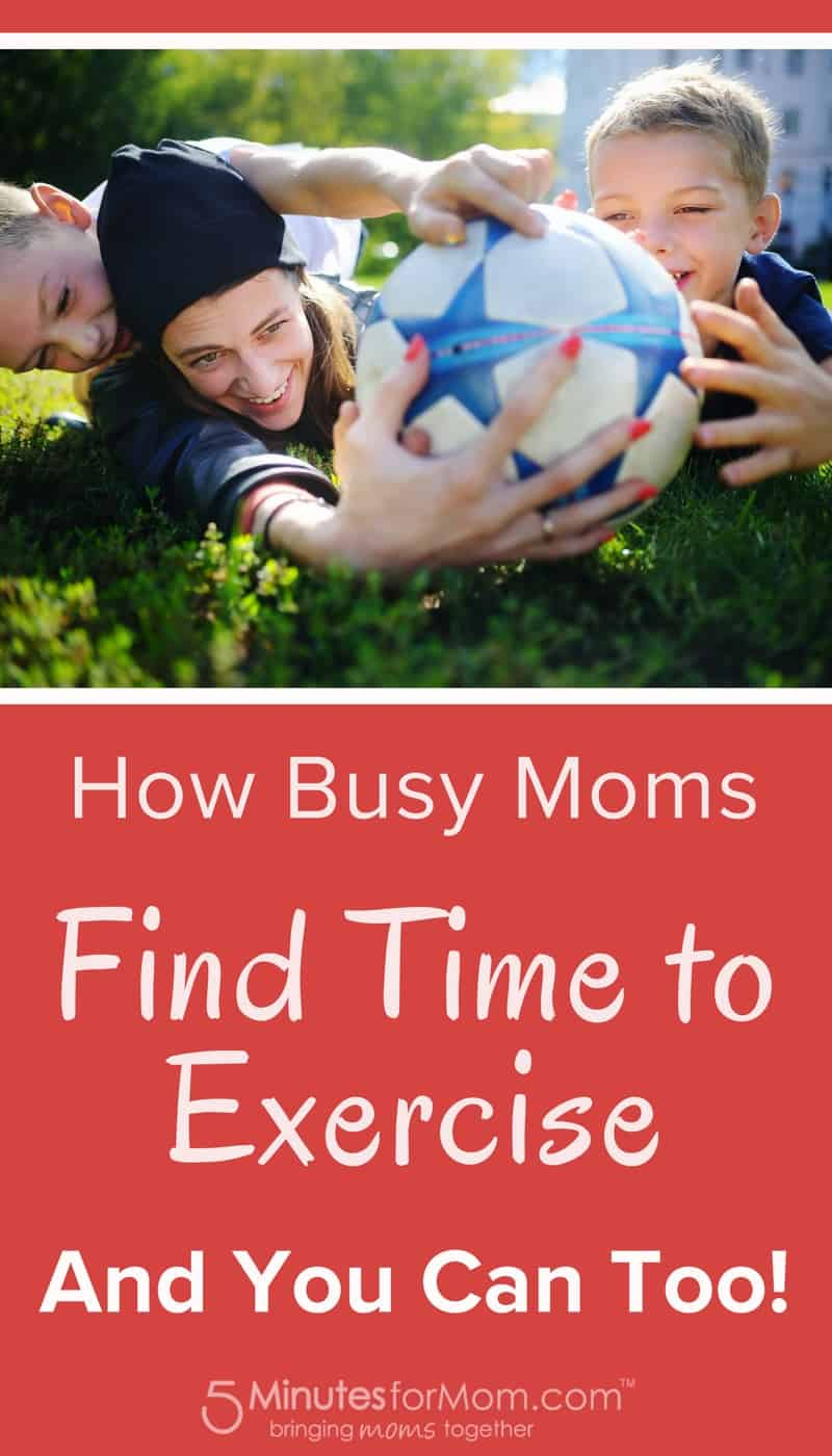 How Busy Moms Find Time to Exercise #GetFit #exercise