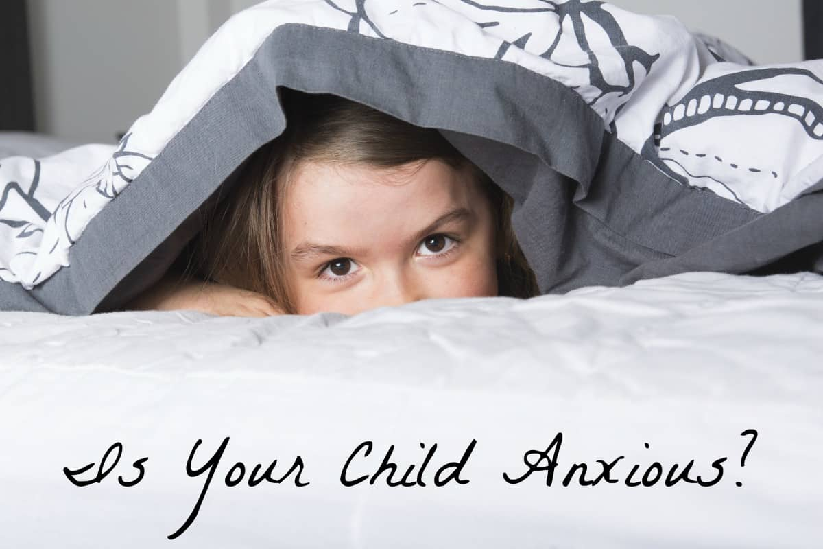 Is Your Child Anxious - How to Help