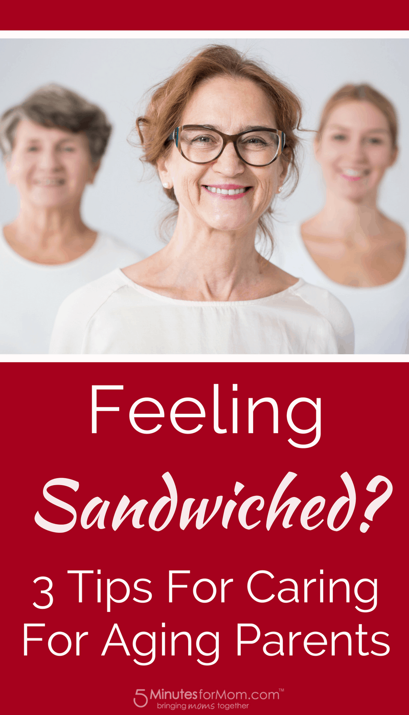 Feeling Sandwiched - 3 Tips for Caring for Aging Parents