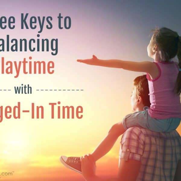 Three Keys to Balancing Playtime with Plugged-In Time