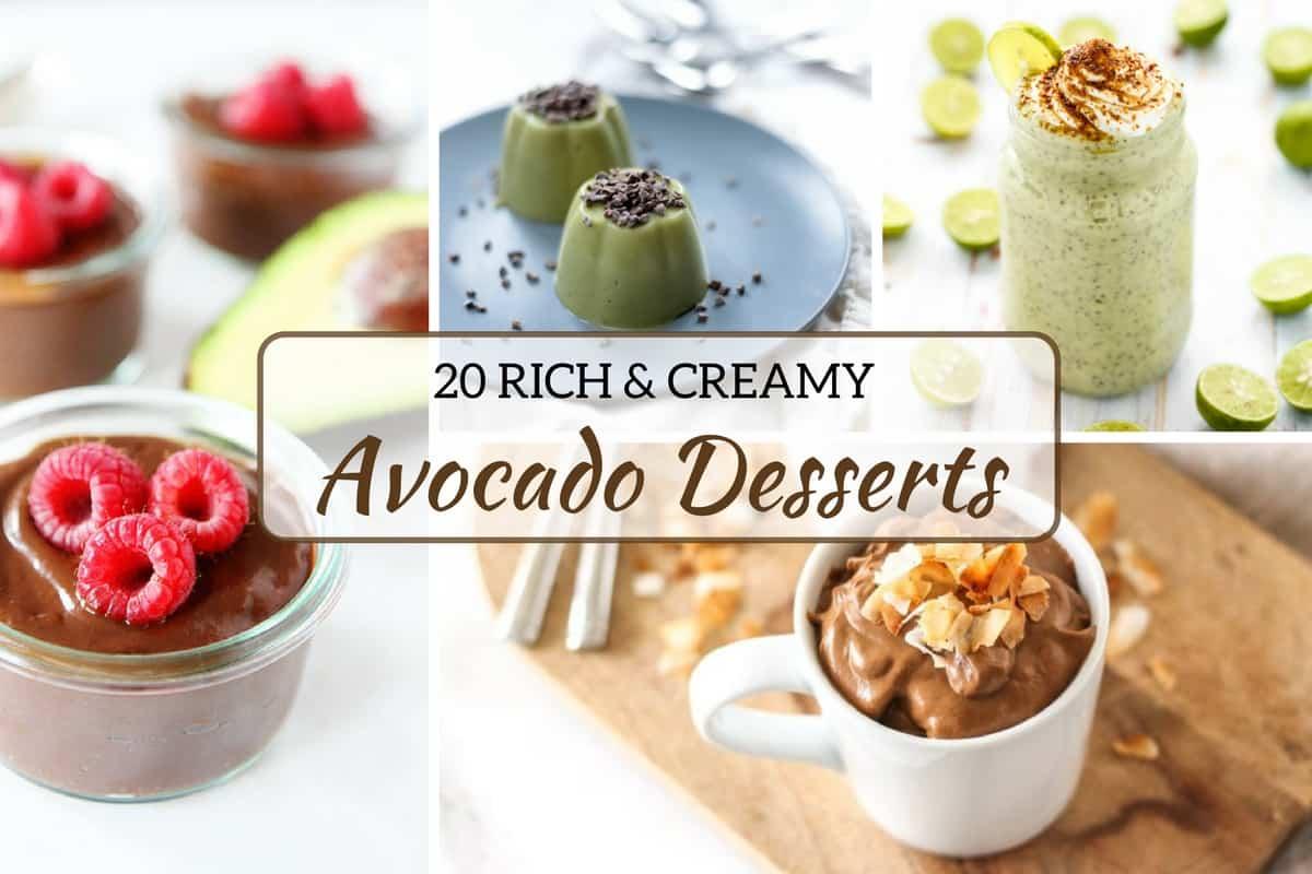 20 Rich and Creamy Avocado Desserts Recipes