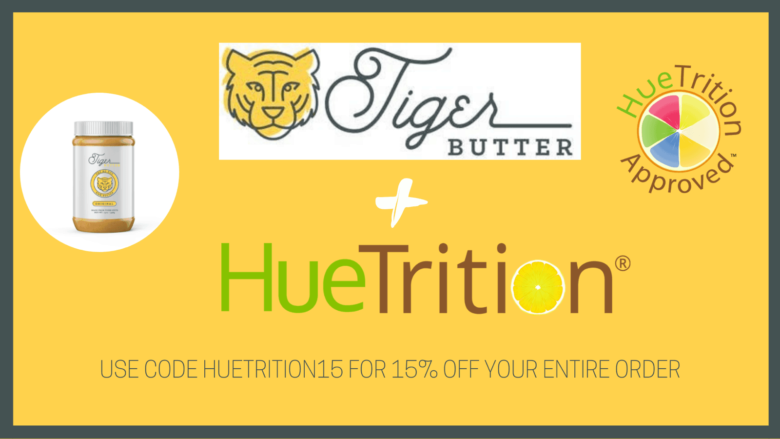 TIGER BUTTER HueTrition