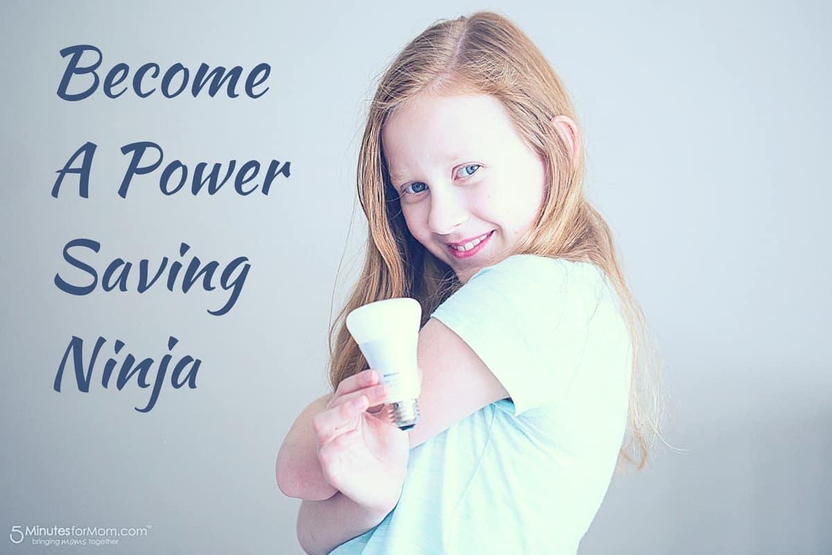 Become a Power Saving Ninja