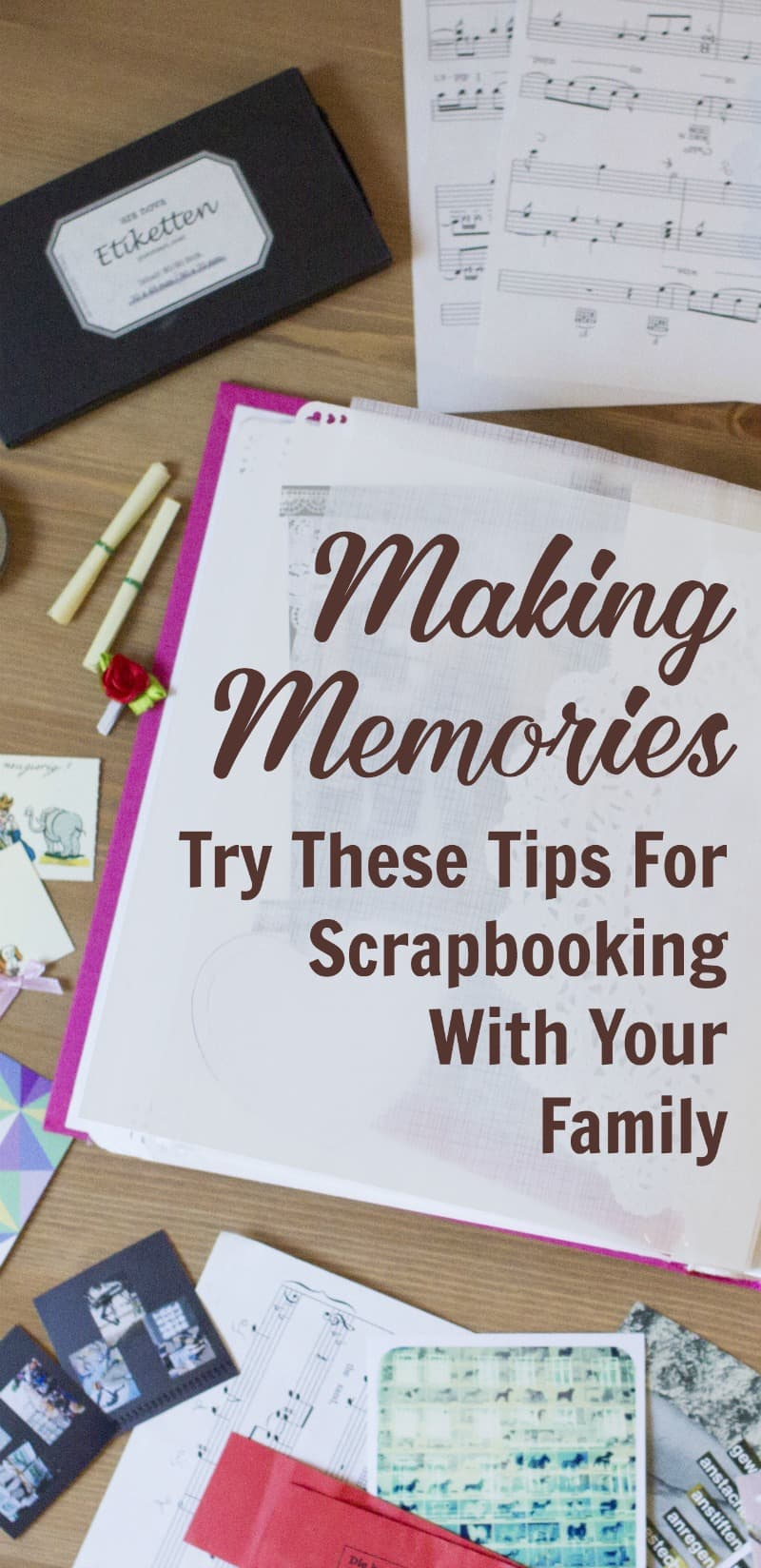 Making Memories - Scrapbooking With Your Family