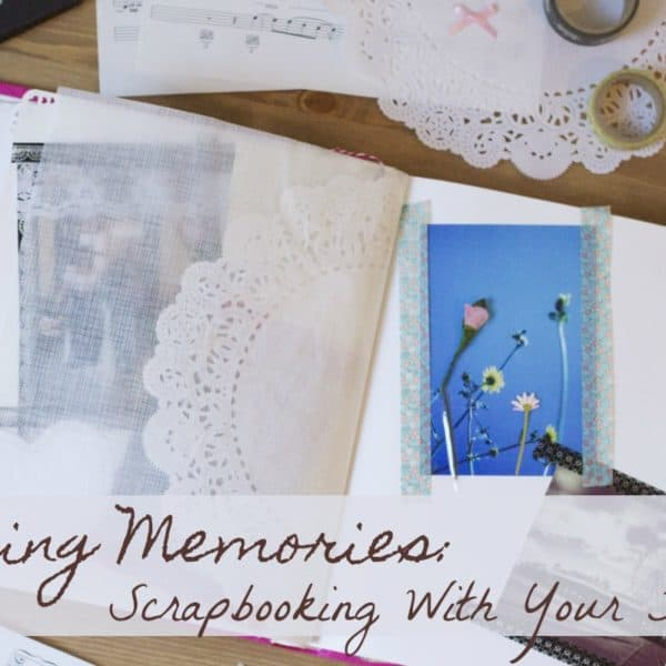 Making Memories – Try These Tips For Scrapbooking With Your Family