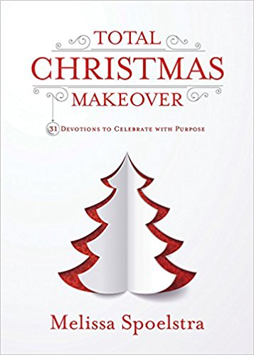 Total Christmas Makeover: Celebrate Christmas with Purpose