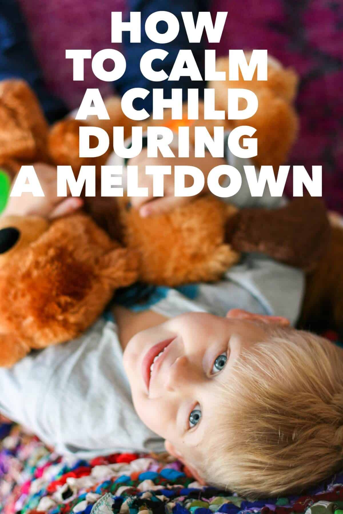 How to calm a child during a meltdown