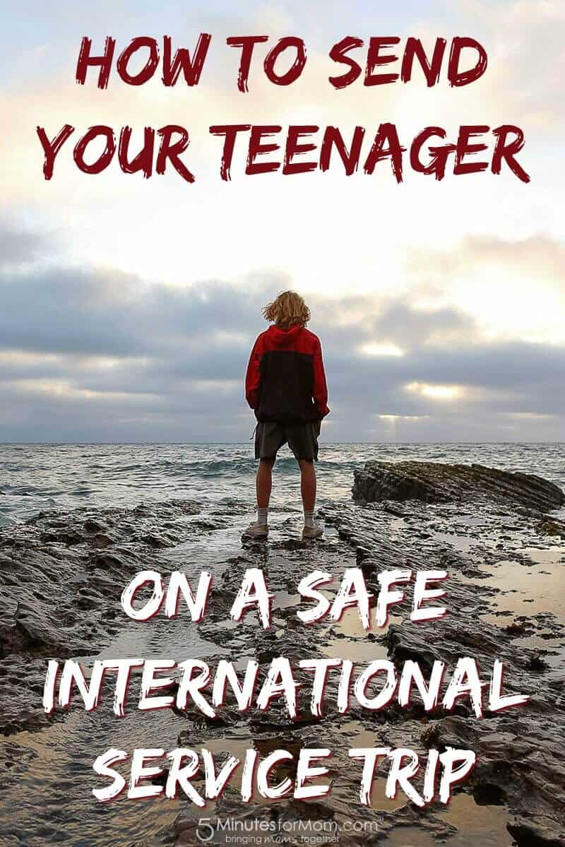 How To Send Your Teenager On A Safe International Service Trip