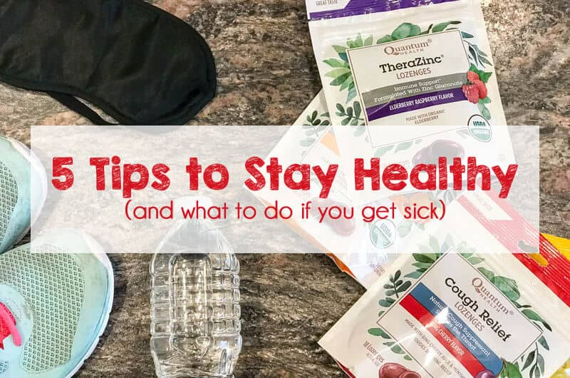 5 Tips to Stay Healthy This Season - And What To Do If You Get Sick