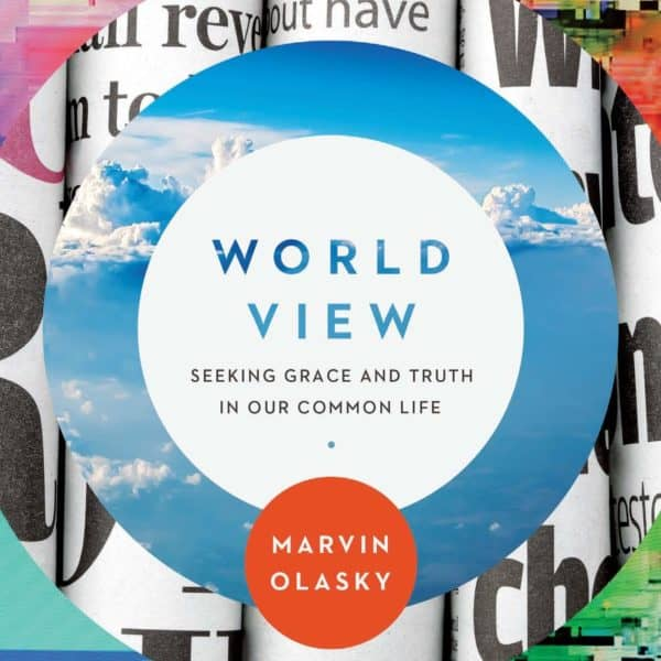World View: Seeking Grace and Truth in Our Common Life