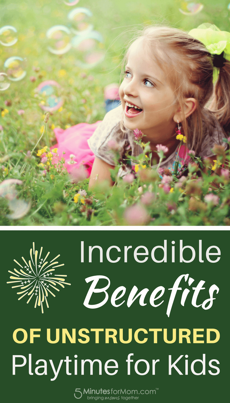 The Incredible Benefits of Unstructured Playtime for Kids