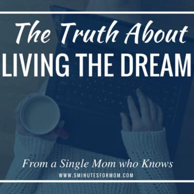 The Truth About Living The Dream