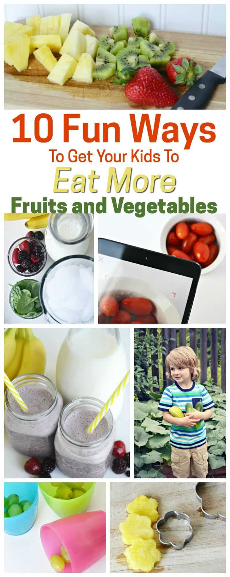 Fun Ways to Get Your Kids to Eat More Fruits and Vegetables