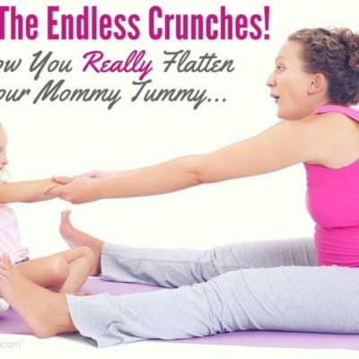 Stop The Endless Crunches! How You Really Flatten Your Mommy Tummy…