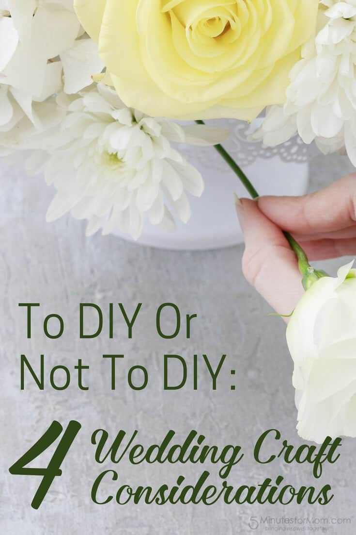 To DIY Or Not To DIY - 4 Wedding Craft Considerations - DIY Weddings