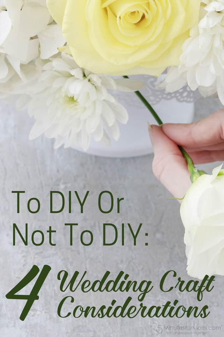 To DIY Or Not To DIY - 4 Wedding Craft Considerations - DIY Weddings