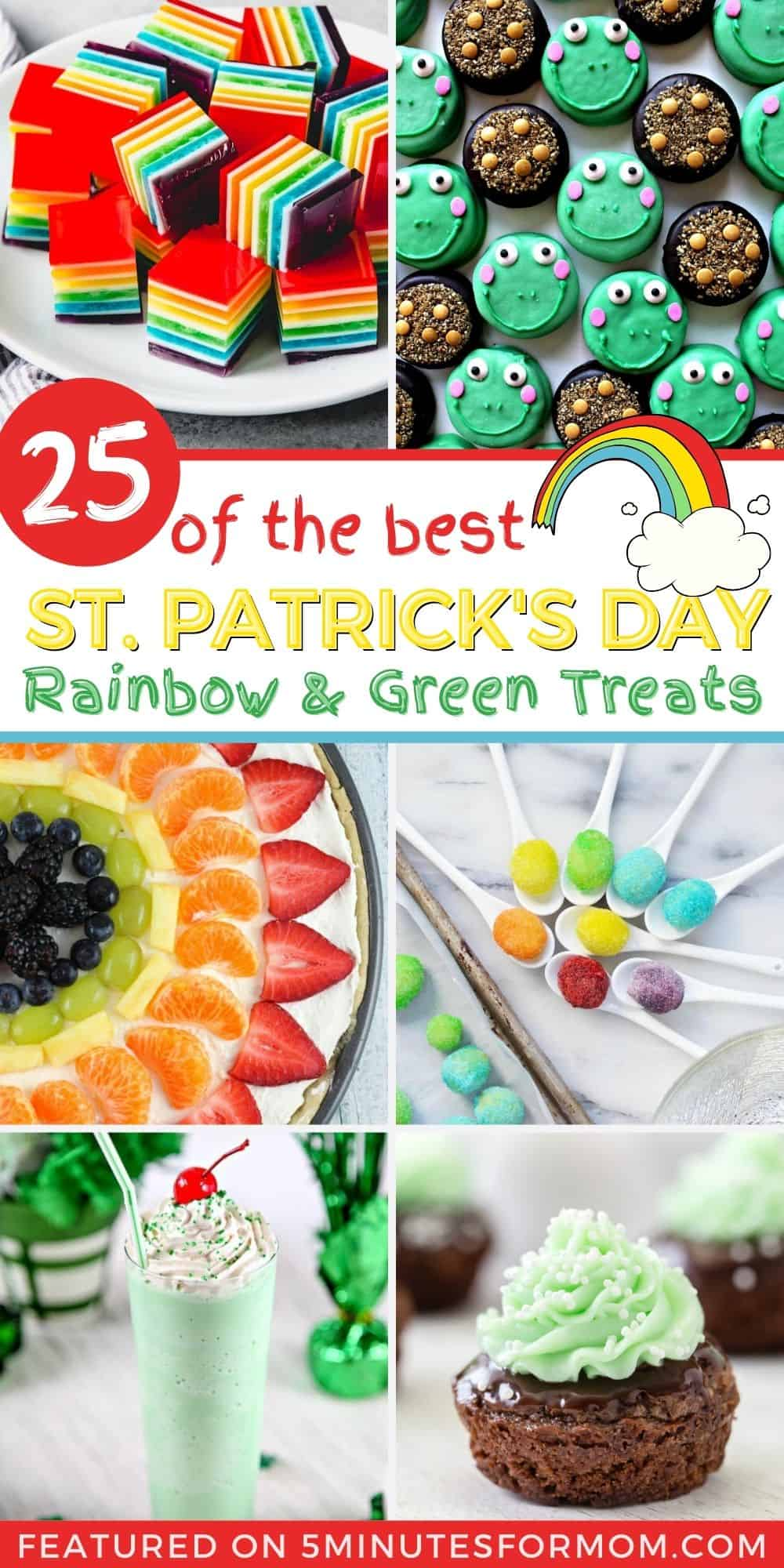 Collage showing cute rainbow and green treats with Title 25 of the Best St Patricks Day Rainbow and Green Treats