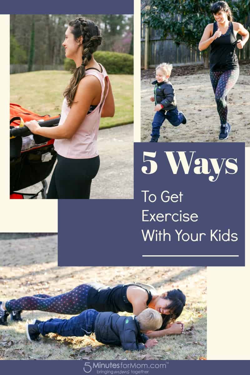 5 Ways To Get Exercise With Your Kids - Tips for Moms