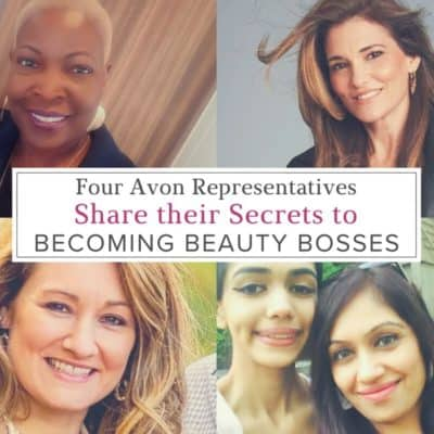 Four Avon Representatives Share their Secrets to Becoming Beauty Bosses