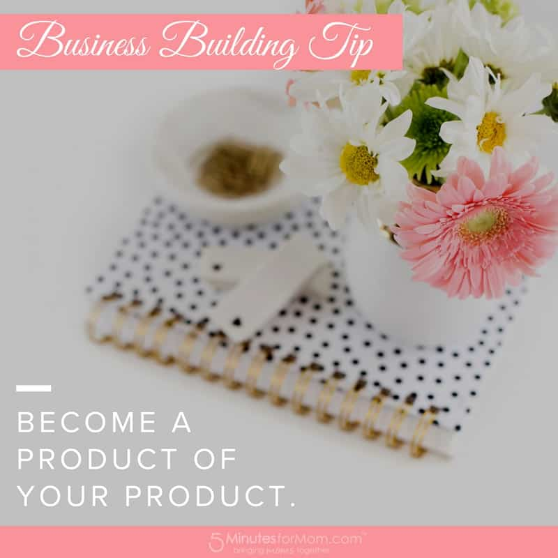 Business Building Tips - Product of your product