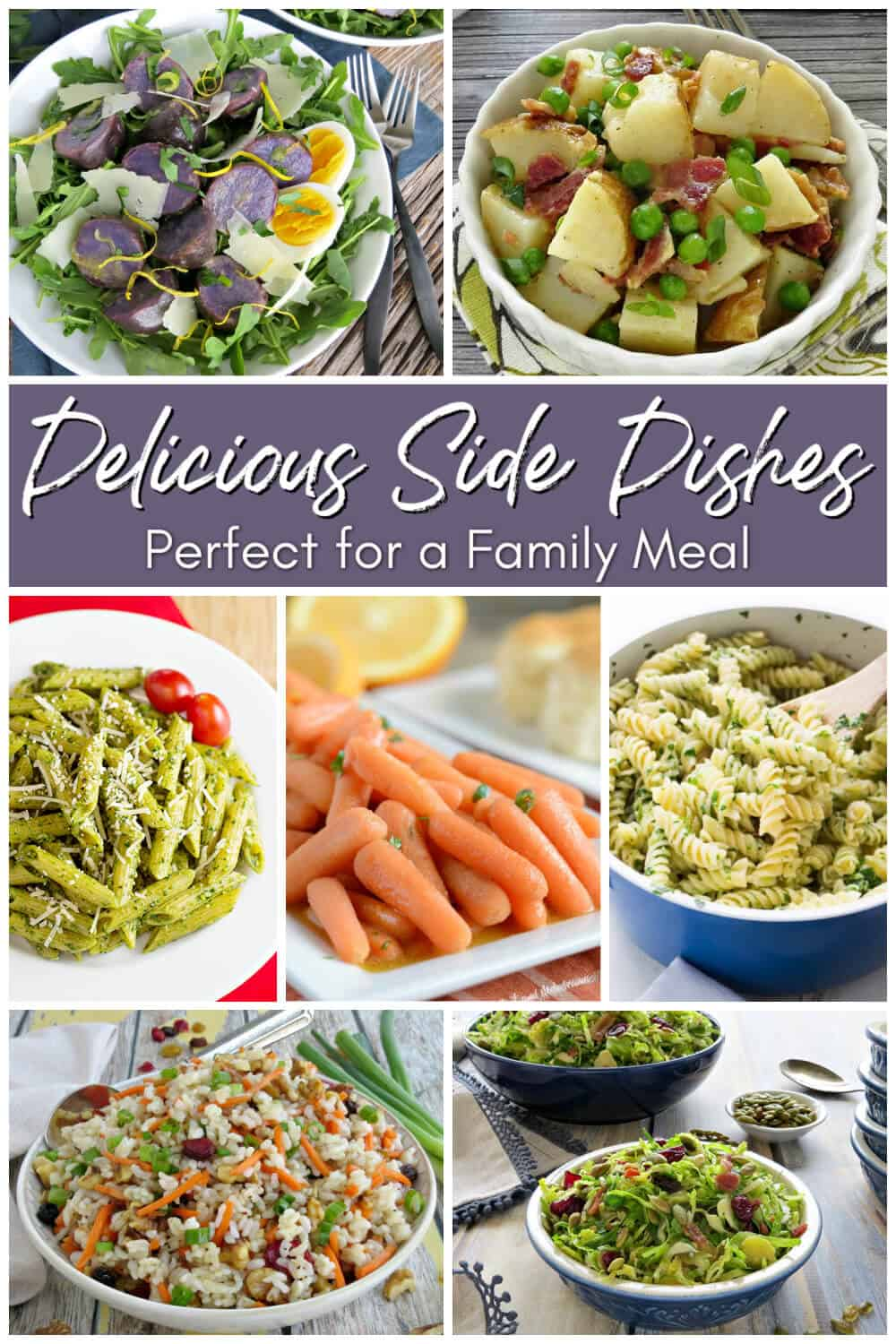 Collage of side dishes - Text overly says Delicious Side Dishes - Perfect for a Family Meal
