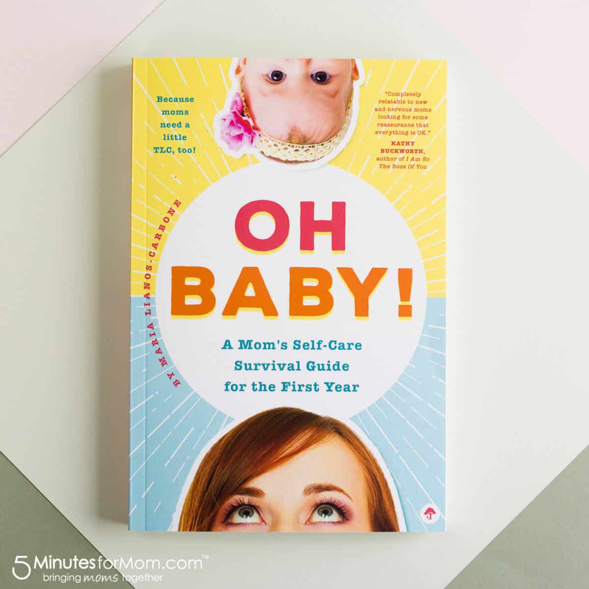 Oh Baby - A Mom's Self-Care Survival Guide for the First Year