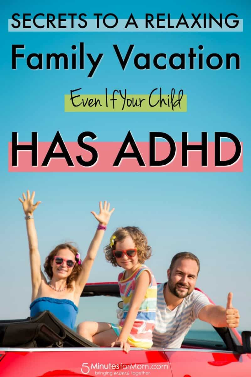 Secrets To A Relaxing Family Vacation Even If Your Child Has ADHD