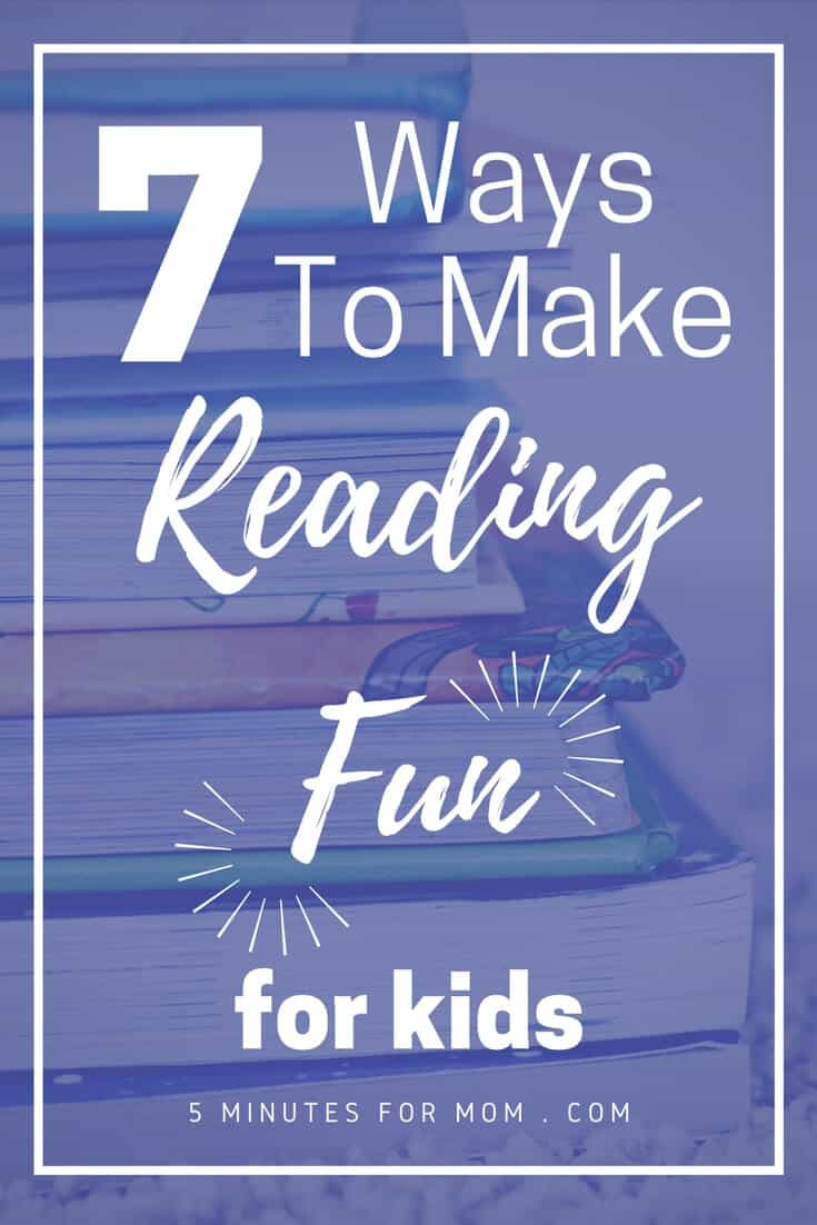 7 Ways To Make Reading Fun for Kids