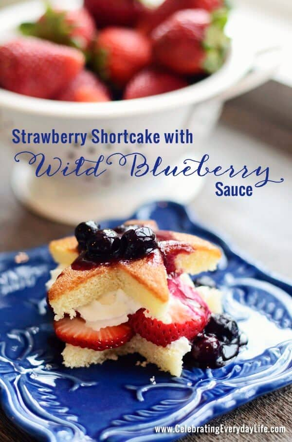 Strawberry Shortcake with Wild Blueberry Sauce from Celebratnig Everyday Life